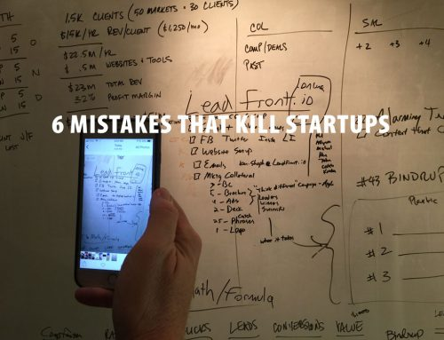 6 Mistakes That Kill Startups